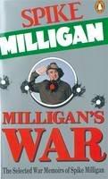 Milligan, Spike - Milligan's War: The Selected War Memoirs of Spike Milligan - 9780140110821 - V9780140110821