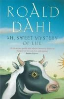 Dahl, Roald - Ah, Sweet Mystery of Life: And Parson's Pleasure / The Ratcatcher / Rummins / Mr Hoddy / Mr Feasey / The Champion of the World / The Country Stories of Roald Dahl (Penguin Fiction) - 9780140118476 - KLJ0017062