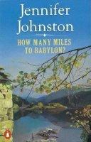 Johnston, Jennifer - How Many Miles to Babylon? - 9780140119510 - KLJ0019434