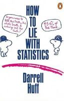 Huff, Darrell - How to Lie with Statistics - 9780140136296 - V9780140136296