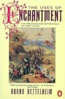 Bettelheim, Bruno - The Uses of Enchantment - 9780140137279 - V9780140137279