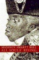 Bell, Madison Smartt - All Souls' Rising - 9780140141177 - KTJ0050137