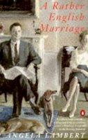 Angela Lambert - A Rather English Marriage - 9780140157673 - KDK0016357
