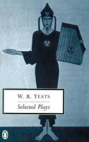 W B Yeats - Selected Plays - 9780140183740 - 9780140183740