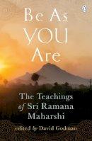 Maharshi, Sri; Godman, David - Be as You are - 9780140190625 - V9780140190625