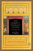 Hafiz - The Subject Tonight is Love - 9780140196238 - V9780140196238