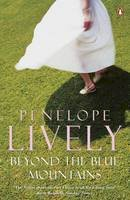 Lively, Penelope - Beyond the Blue Mountains - 9780140256932 - KSS0006165