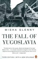 Glenny, Misha - Fall of Yugoslavia - 9780140261011 - 9780140261011