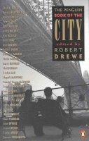 Robert Drewe [ed.] - The Penguin Book of the City - 9780140267808 - KTJ0003015