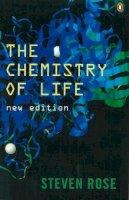 Rose, Steven - The Chemistry of Life - 9780140272734 - V9780140272734
