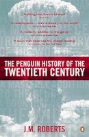 Roberts, J M - The Penguin History of the Twentieth Century - 9780140276312 - KKD0002980