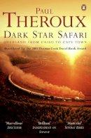 Theroux, Paul - Dark Star Safari: Overland from Cairo to Cape Town - 9780140281118 - 9780140281118