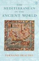 Braudel, Fernand - The Mediterranean in the Ancient World - 9780140283556 - KKD0001342