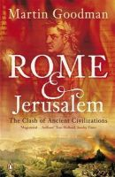 Goodman, Martin - Rome and Jerusalem: The Clash of Ancient Civilizations - 9780140291278 - KEX0292767