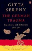 Sereny, Gitta - The German Trauma - 9780140292633 - KSS0001435