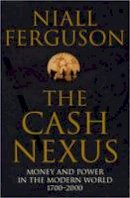 Ferguson, Niall - The Cash Nexus - 9780140293333 - KKD0001297