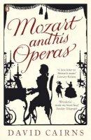 Cairns, David - Mozart and His Operas - 9780140296747 - V9780140296747