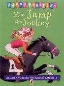 Ahlberg, Allan - Miss Jump the Jockey (Happy Families Series) - 9780140312416 - KEX0221216