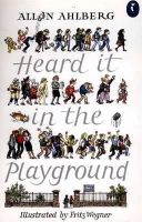 Ahlberg, Allan - Heard it in the Playground (Puffin Books) - 9780140328240 - KRF0012673