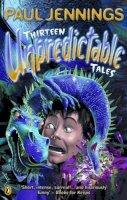 Jennings, Paul - Thirteen Unpredictable Tales! - 9780140377903 - V9780140377903