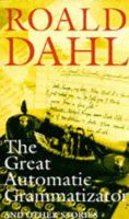 Dahl, Roald - The Great Automatic Grammatizator: And Other Stories (Puffin Teenage Books) - 9780140379150 - KAK0007435