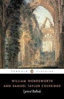 Samuel Coleridge, William Wordsworth - Lyrical Ballads: With a Few Other Poems (Penguin Classics) - 9780140424621 - V9780140424621