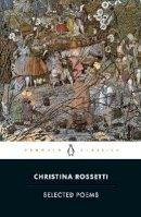 Rossetti, Christina - Selected Poems: Rossetti - 9780140424690 - V9780140424690
