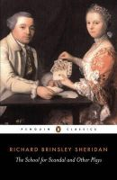 Sheridan, Richard - The School for Scandal and Other Plays (Penguin Classics) - 9780140432404 - KSS0010015