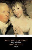 Wollstonecraft, Mary; Shelley, Mary Wollstonecraft - Mary and Maria - 9780140433715 - V9780140433715