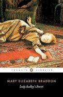 Braddon, Mary Elizabeth - Lady Audley's Secret (Penguin Classics) - 9780140435849 - V9780140435849