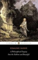 Burke, Edmund - A Philosophical Enquiry into the Sublime and Beautiful (Penguin Classics) - 9780140436259 - V9780140436259