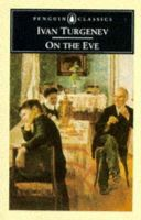 Gardiner, Gilbert, Turgenev, Ivan - On the Eve (Classics) - 9780140440096 - KSC0001934