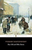 Dostoyevsky, Fyodor - Poor Folk and Other Stories - 9780140445053 - KKD0011994