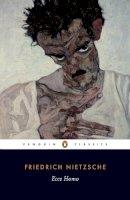 Nietzsche, Friedrich Wilhelm - Ecce Homo - 9780140445152 - V9780140445152