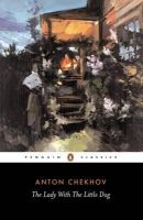 Chekhov, Anton - Lady with the Little Dog and Other Stories, 1896-1904 (Penguin Classics) - 9780140447873 - KSS0003882