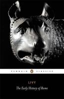 Livy, Titus - The Early History of Rome - 9780140448092 - V9780140448092