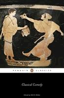 Aristophanes; Menander; Plautus; Terence - Classical Comedy - 9780140449822 - V9780140449822