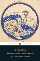Ibn Fadlan - Ibn Fadlan and the Land of Darkness: Arab Travellers in the Far North (Penguin Classics) - 9780140455076 - V9780140455076