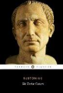 Graves, Robert, Suetonius - The Twelve Caesars (Penguin Classics) - 9780140455168 - 9780140455168