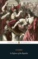 Cicero - In Defence of the Republic - 9780140455533 - 9780140455533