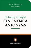 Market House Books Ltd. - Dictionary of English Synonyms and Antonyms, The Penguin: Revised Edition (Reference) - 9780140511680 - V9780140511680