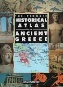 Morkot, Robert - The Penguin Historical Atlas of Ancient Greece - 9780140513356 - V9780140513356