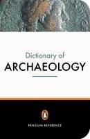 Bahn, Paul G. - The New Penguin Dictionary of Archaeology - 9780140514476 - V9780140514476
