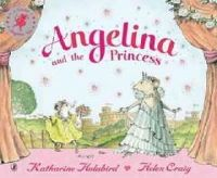 Holabird, Katharine - Angelina and the Princess (Angelina Ballerina) - 9780140568622 - KLJ0000305
