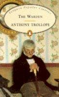 Trollope, Anthony - The Warden (Penguin Popular Classics) - 9780140620313 - KKD0002171