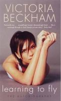 Beckham, Victoria - Learning to Fly: The Autobiography - 9780141003948 - KEC0013174