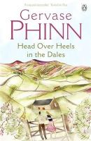 Phinn, Gervase - Head Over Heels in the Dales - 9780141005225 - KNW0008714