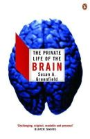 Greenfield, Susan - The Private Life of the Brain - 9780141007205 - V9780141007205