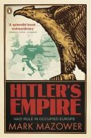 Mark Mazower - Hitler's Empire: Nazi Rule in Occupied Europe. Mark Mazower - 9780141011929 - V9780141011929