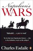 Charles Esdaile - Napoleon's Wars: An International History, 1803-1815 - 9780141014203 - V9780141014203